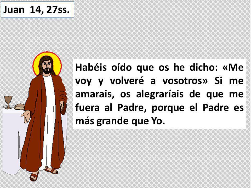 Juan 14, 27ss.