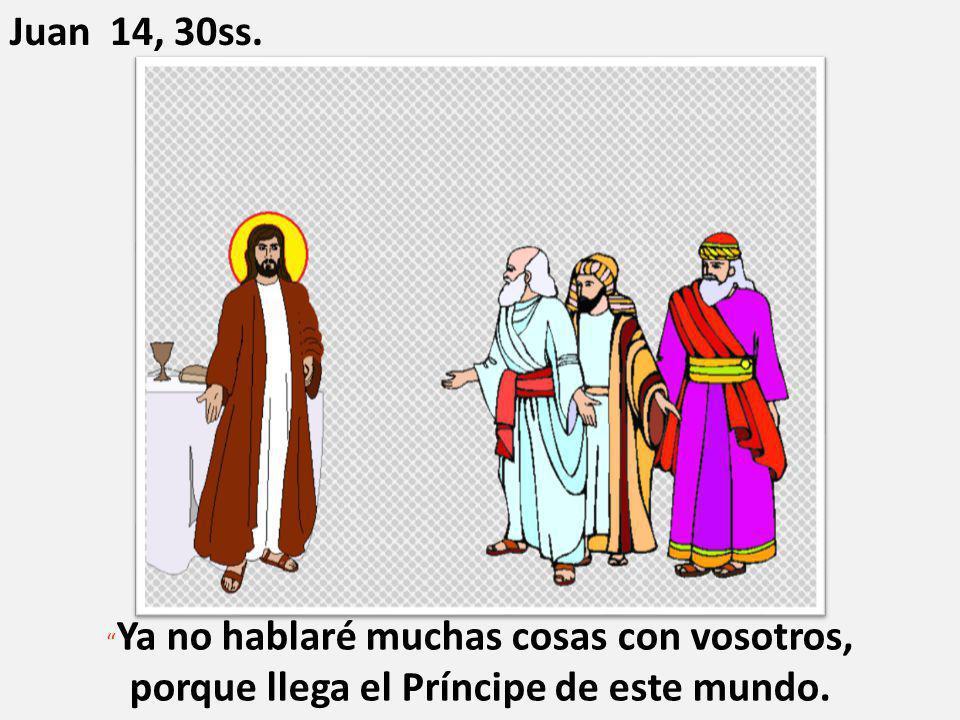 Juan 14, 30ss.