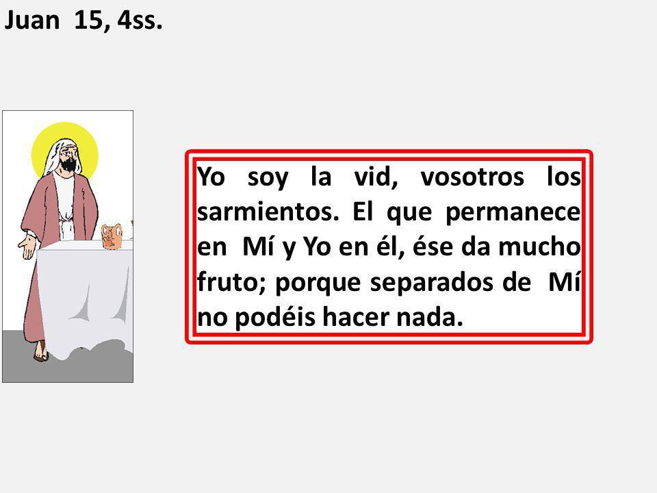 Juan 15, 4ss.