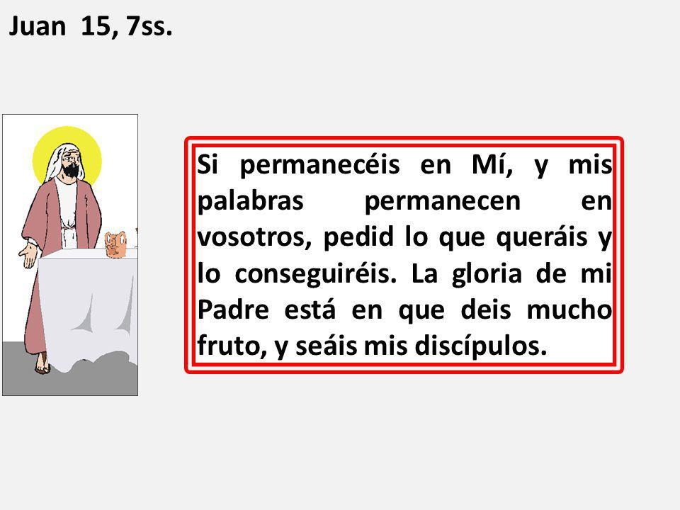Juan 15, 7ss.