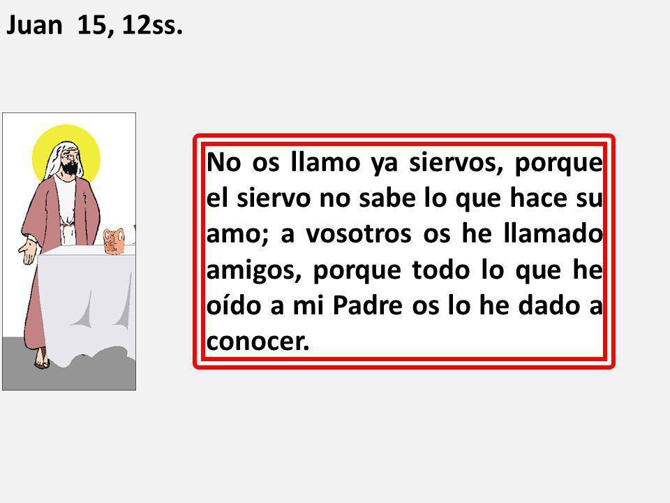 Juan 15, 12ss.