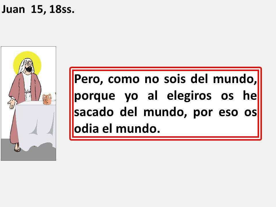Juan 15, 18ss.