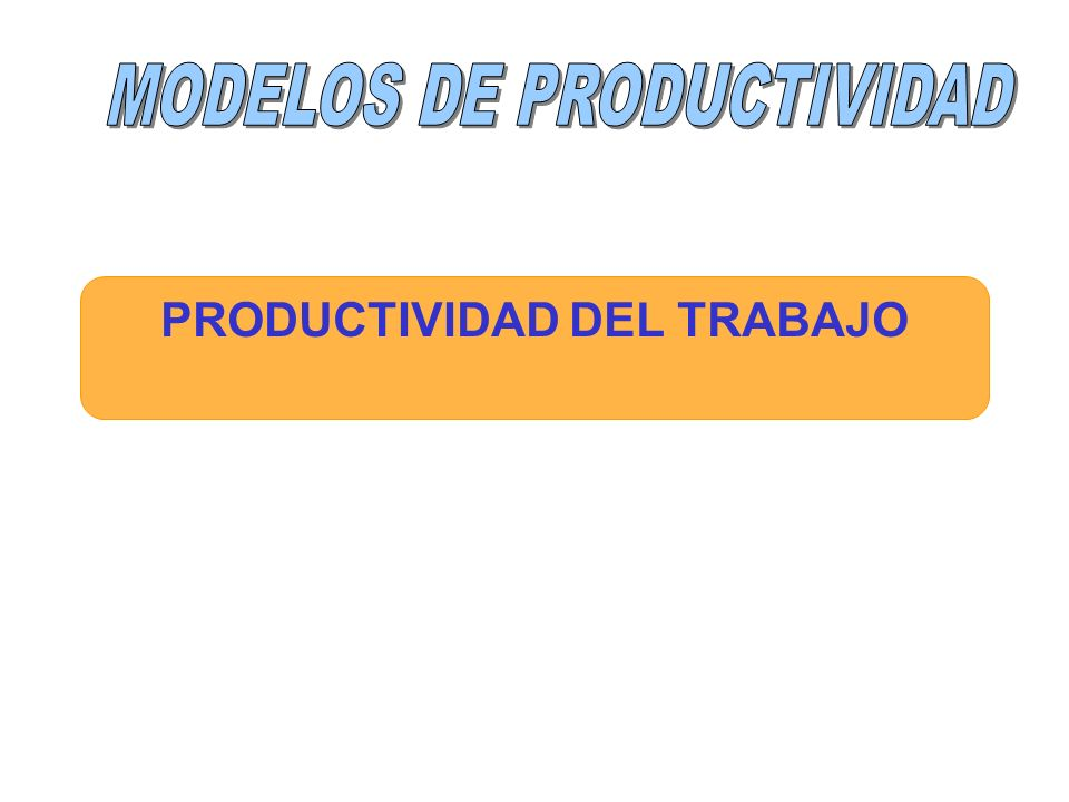 PRODUCTIVIDAD DEL TRABAJO