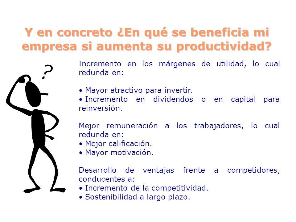 Y en concreto ¿En qué se beneficia mi empresa si aumenta su productividad