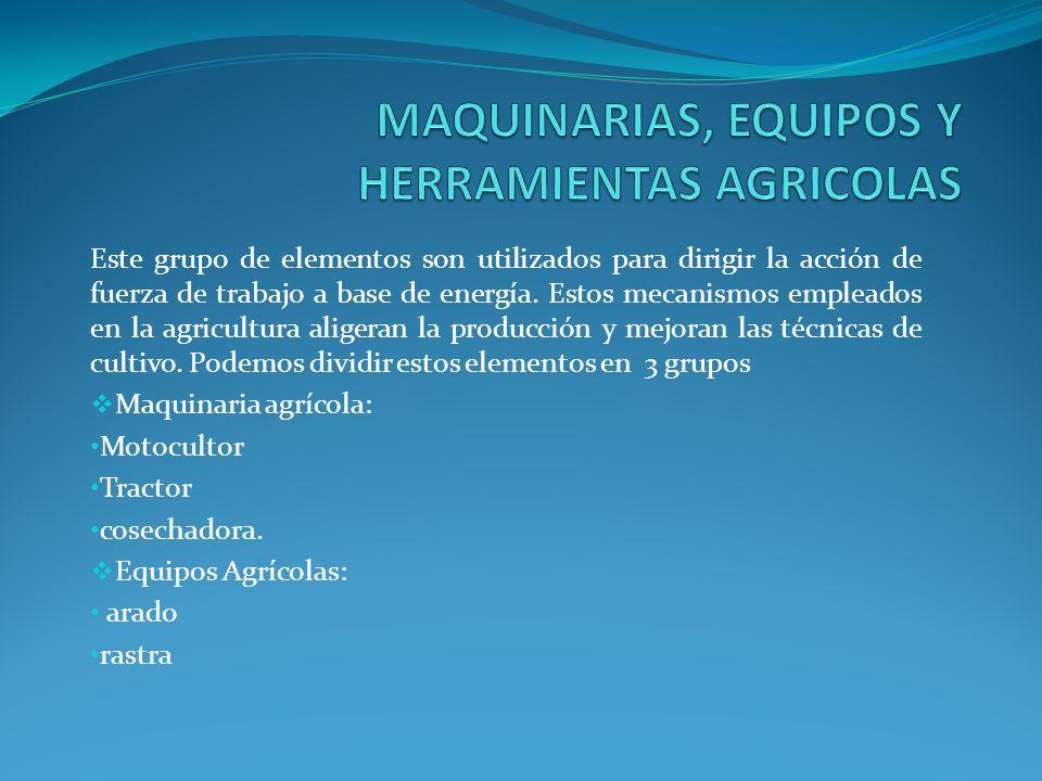 MAQUINARIAS, EQUIPOS Y HERRAMIENTAS AGRICOLAS