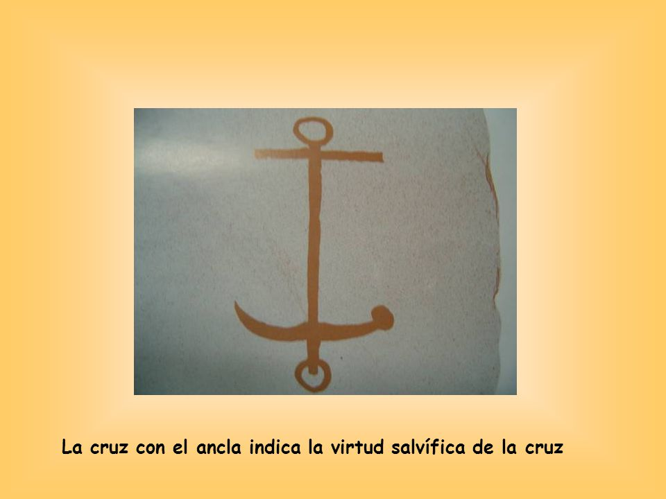 La cruz con el ancla indica la virtud salvífica de la cruz