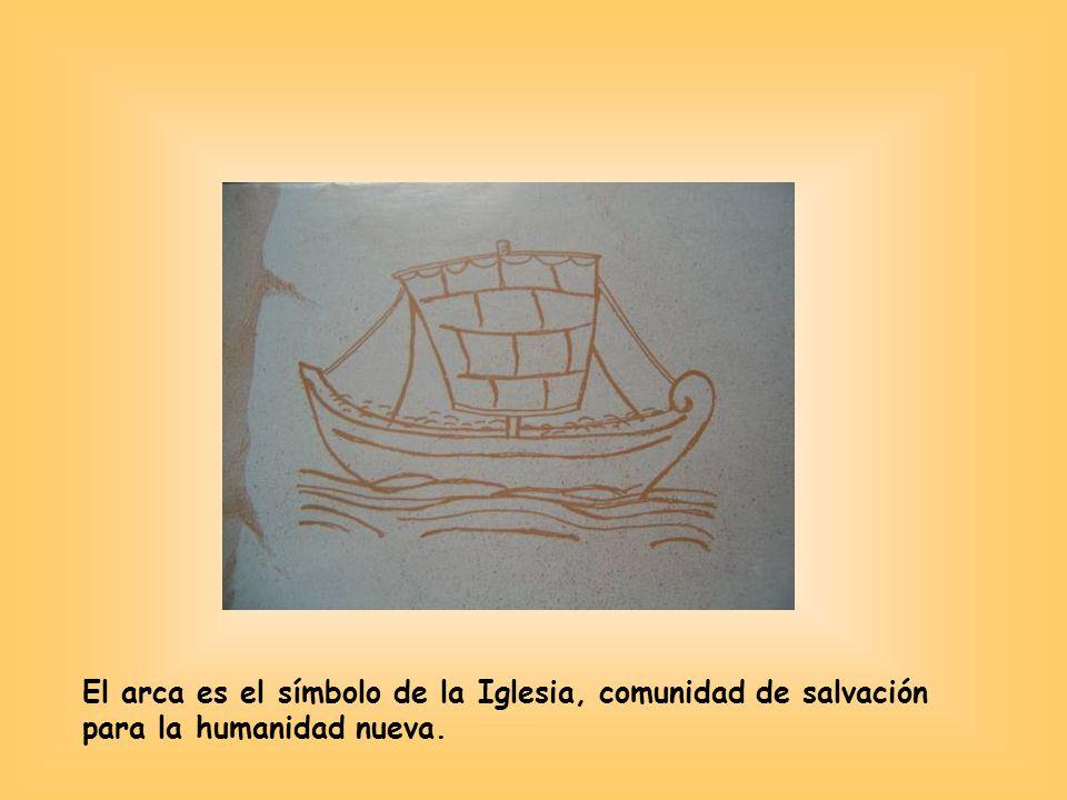 El arca es el símbolo de la Iglesia, comunidad de salvación para la humanidad nueva.