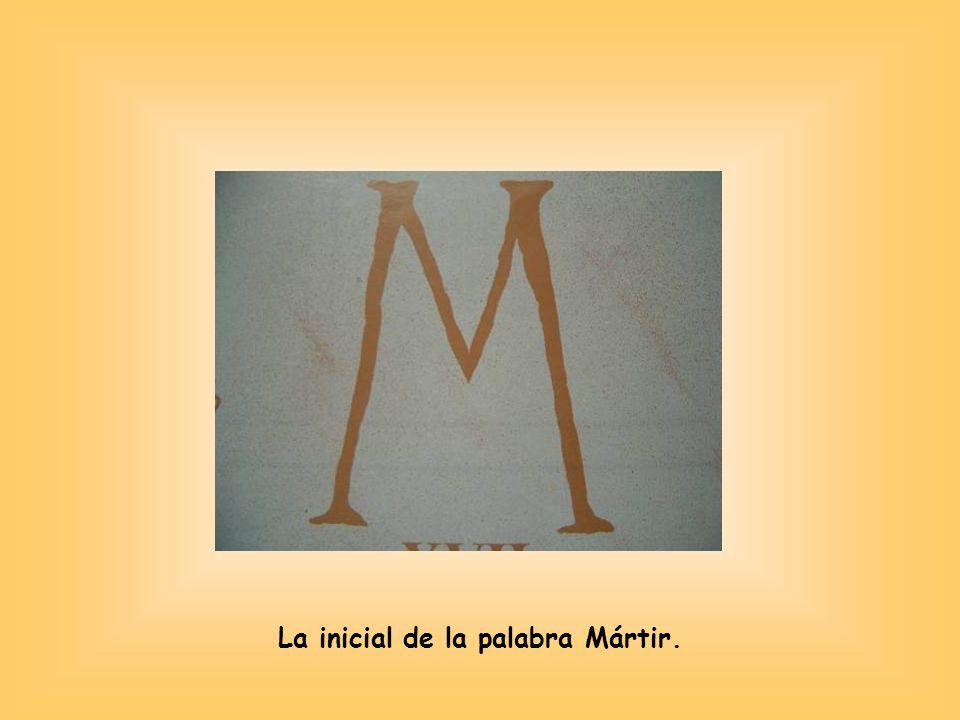 La inicial de la palabra Mártir.