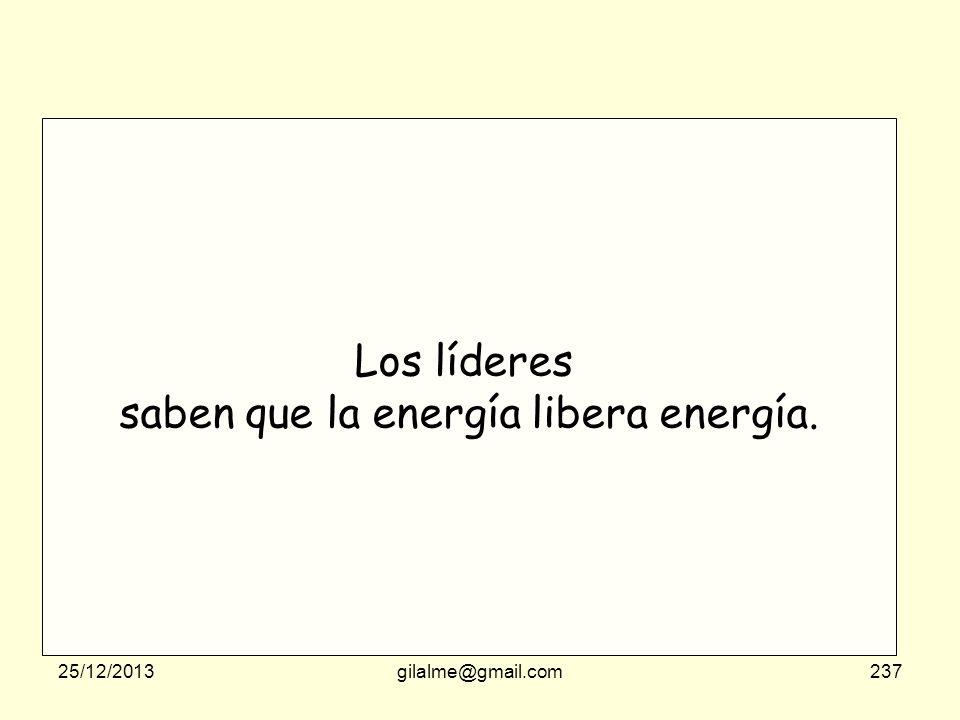 saben que la energía libera energía.