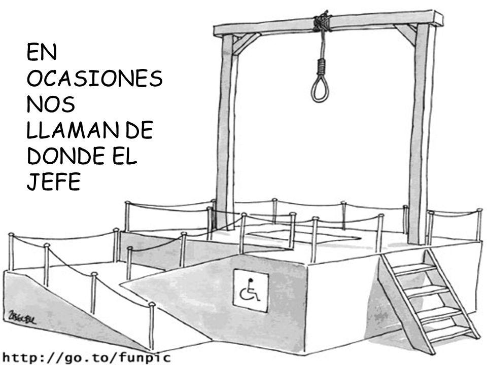 EN OCASIONES NOS LLAMAN DE DONDE EL JEFE