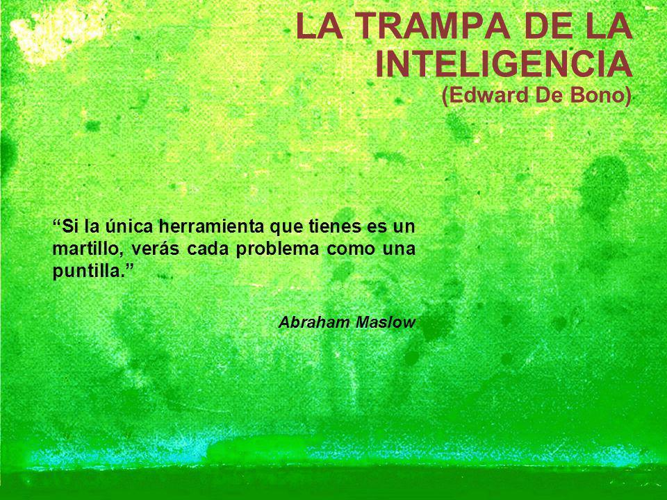 LA TRAMPA DE LA INTELIGENCIA (Edward De Bono)