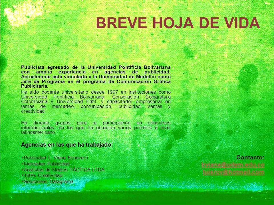 BREVE HOJA DE VIDA Contacto: lrviana@udem.edu.co luisrov@hotmail.com