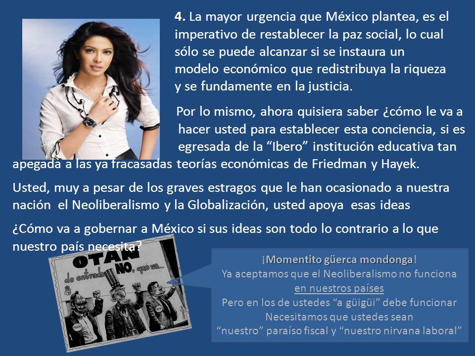 4. La mayor urgencia que México plantea, es el
