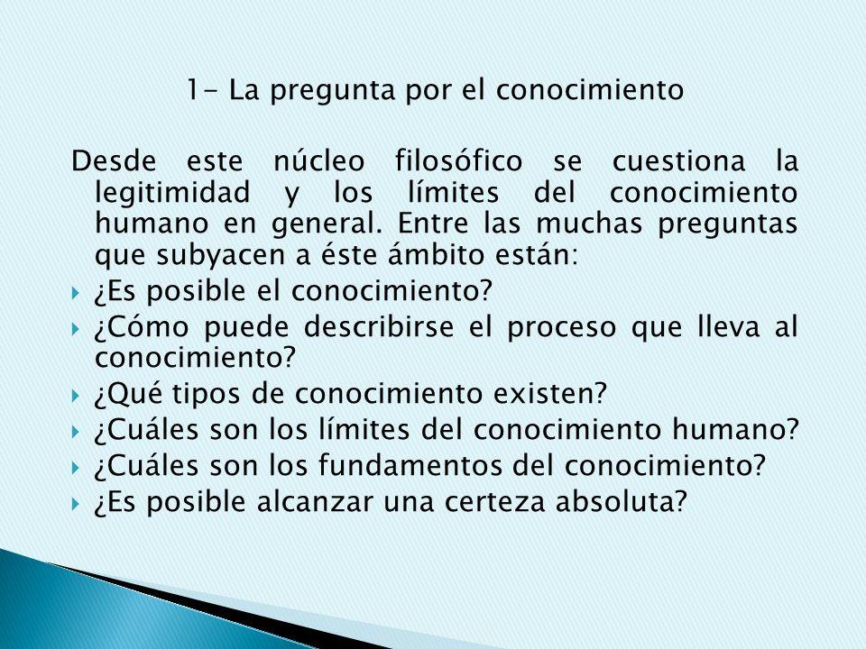 1- La pregunta por el conocimiento