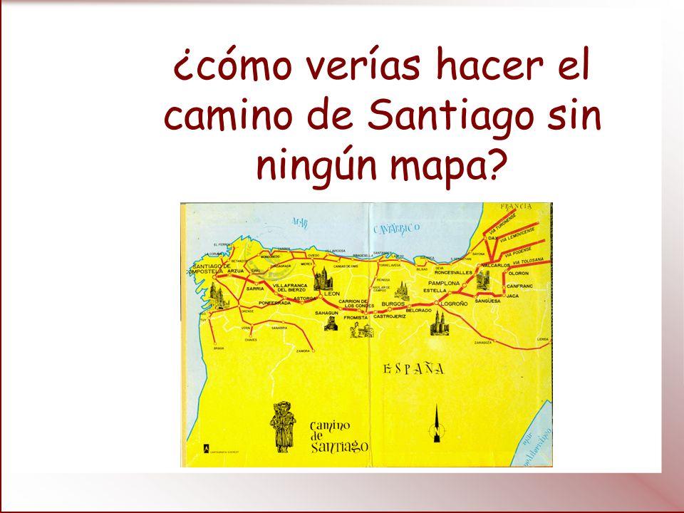 ¿cómo verías hacer el camino de Santiago sin ningún mapa