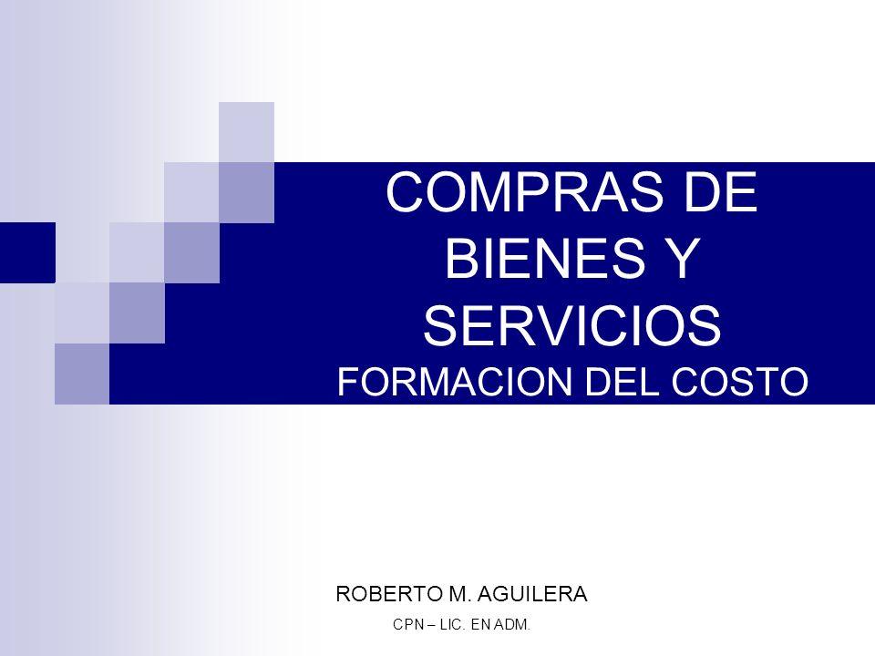 COMPRAS DE BIENES Y SERVICIOS FORMACION DEL COSTO