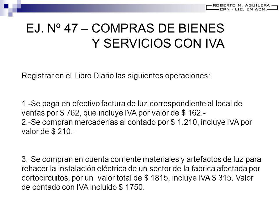 EJ. Nº 47 – COMPRAS DE BIENES Y SERVICIOS CON IVA