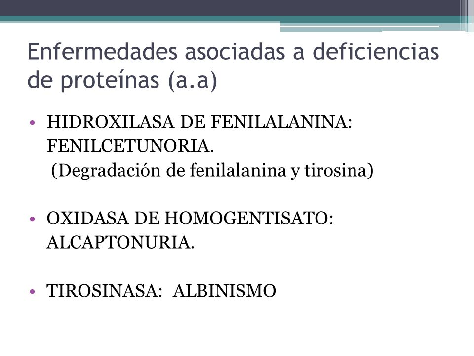 Enfermedades asociadas a deficiencias de proteínas (a.a)