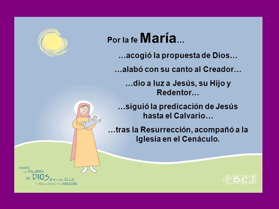 …acogió la propuesta de Dios… …alabó con su canto al Creador…