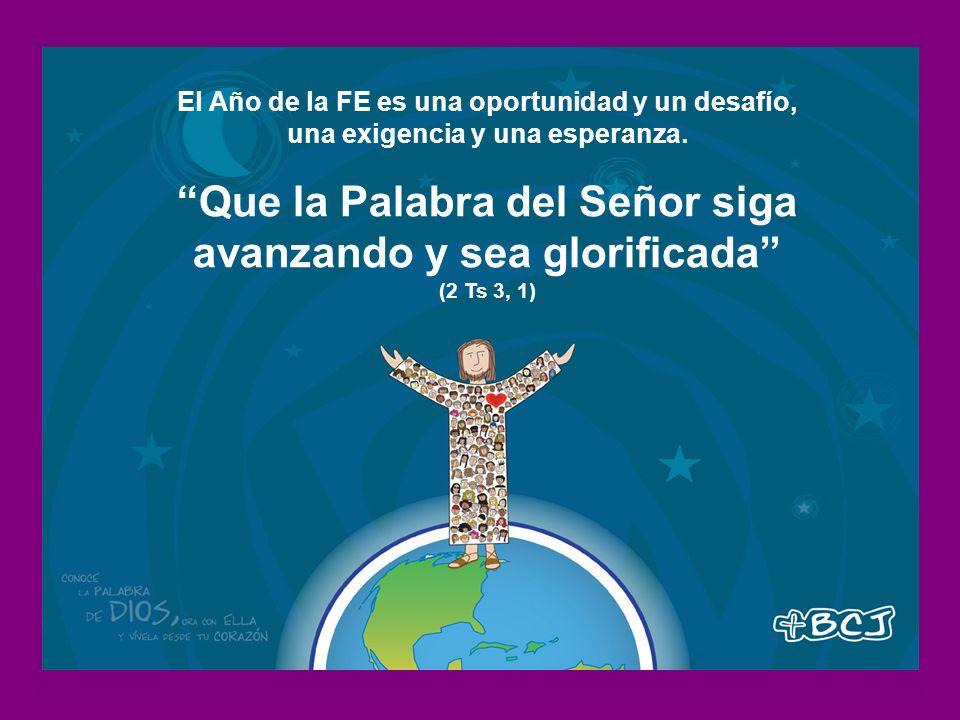 El Año de la FE es una oportunidad y un desafío, una exigencia y una esperanza.