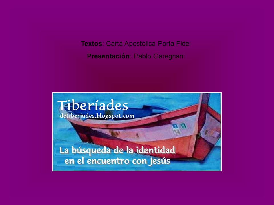Textos: Carta Apostólica Porta Fidei Presentación: Pablo Garegnani