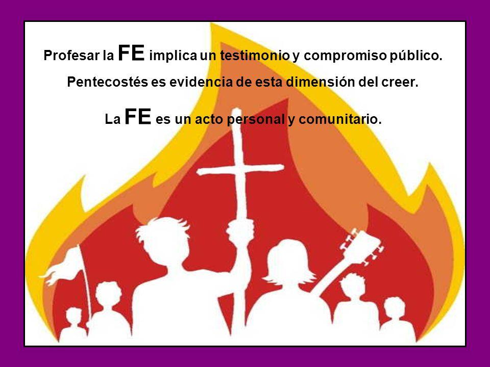 Profesar la FE implica un testimonio y compromiso público.