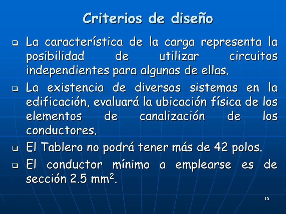 Criterios de diseño La característica de la carga representa la posibilidad de utilizar circuitos independientes para algunas de ellas.
