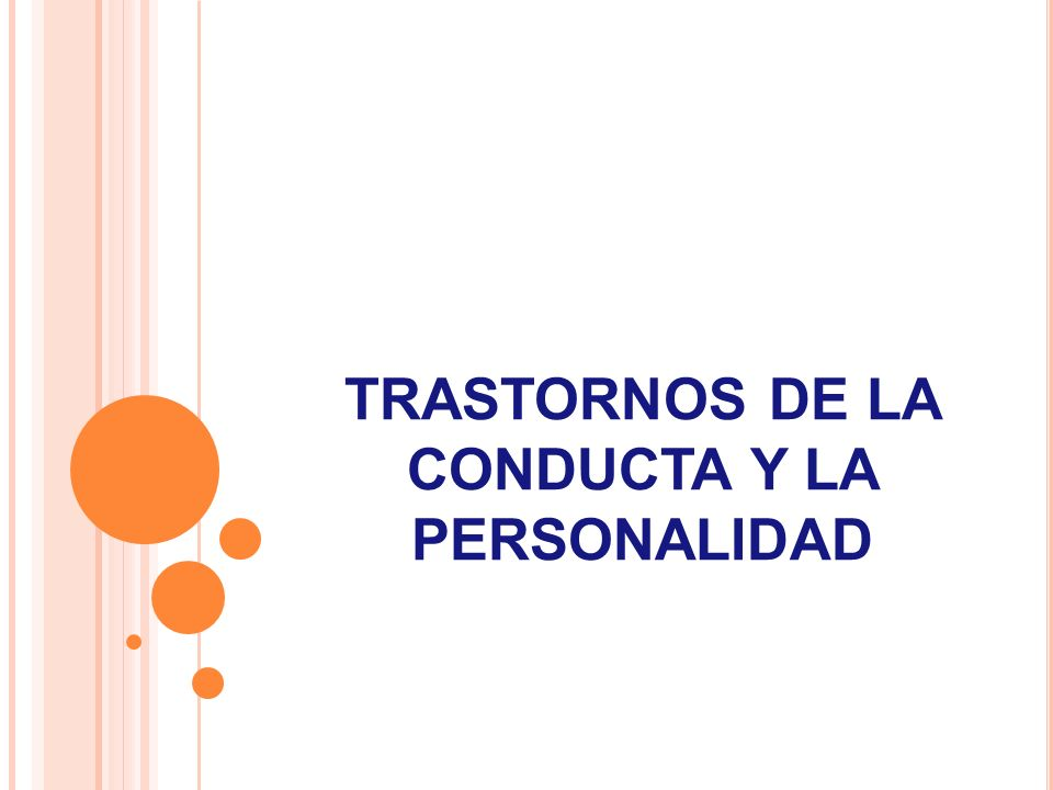 TRASTORNOS DE LA CONDUCTA Y LA PERSONALIDAD