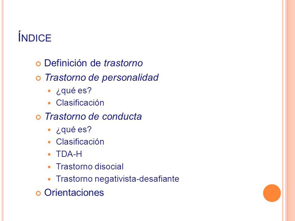 Índice Definición de trastorno Trastorno de personalidad
