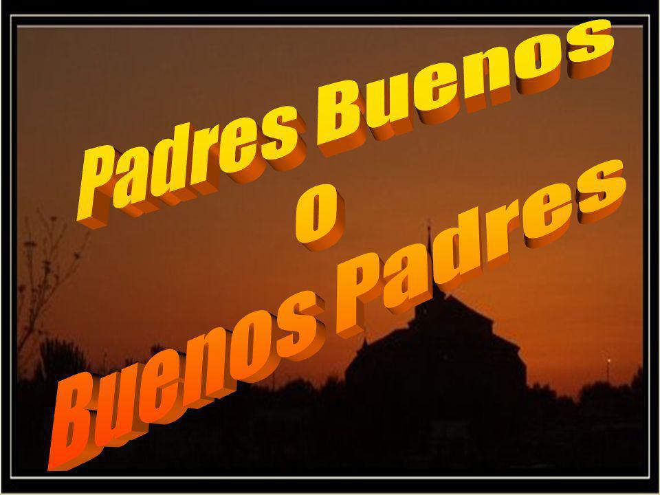 Padres Buenos o Buenos Padres