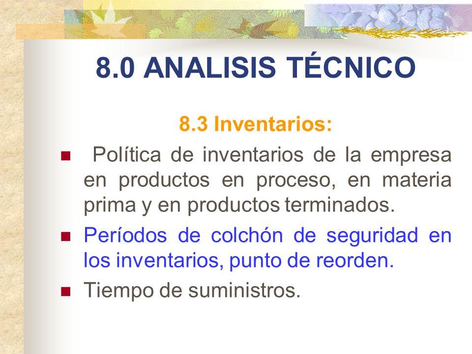 8.0 ANALISIS TÉCNICO 8.3 Inventarios:
