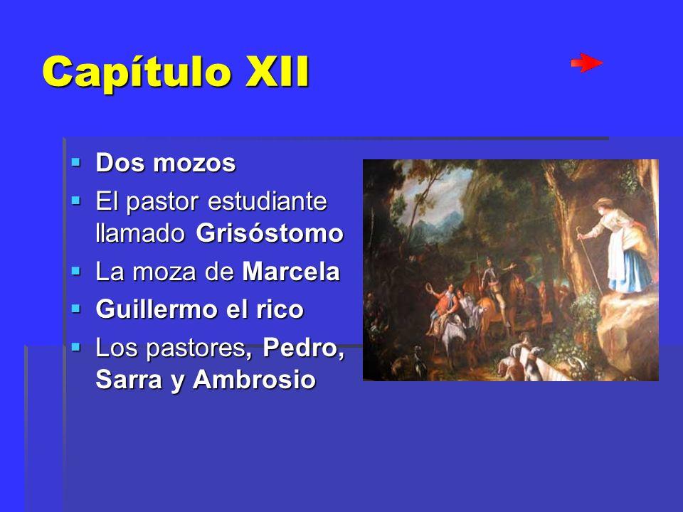 Capítulo XII Dos mozos El pastor estudiante llamado Grisóstomo