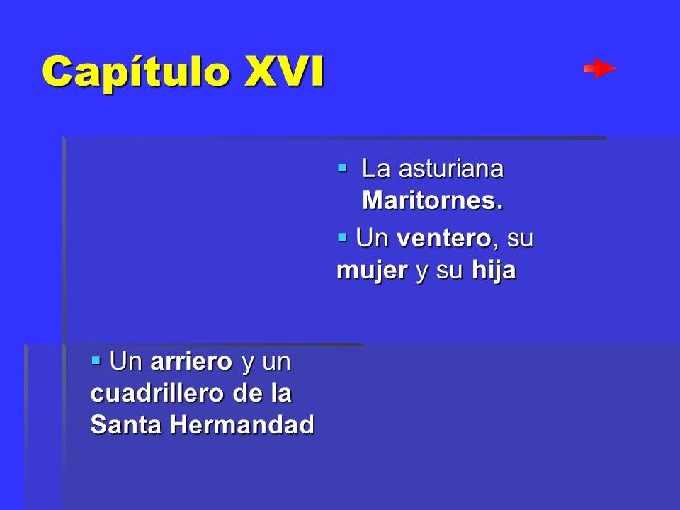 Capítulo XVI La asturiana Maritornes. Un ventero, su mujer y su hija