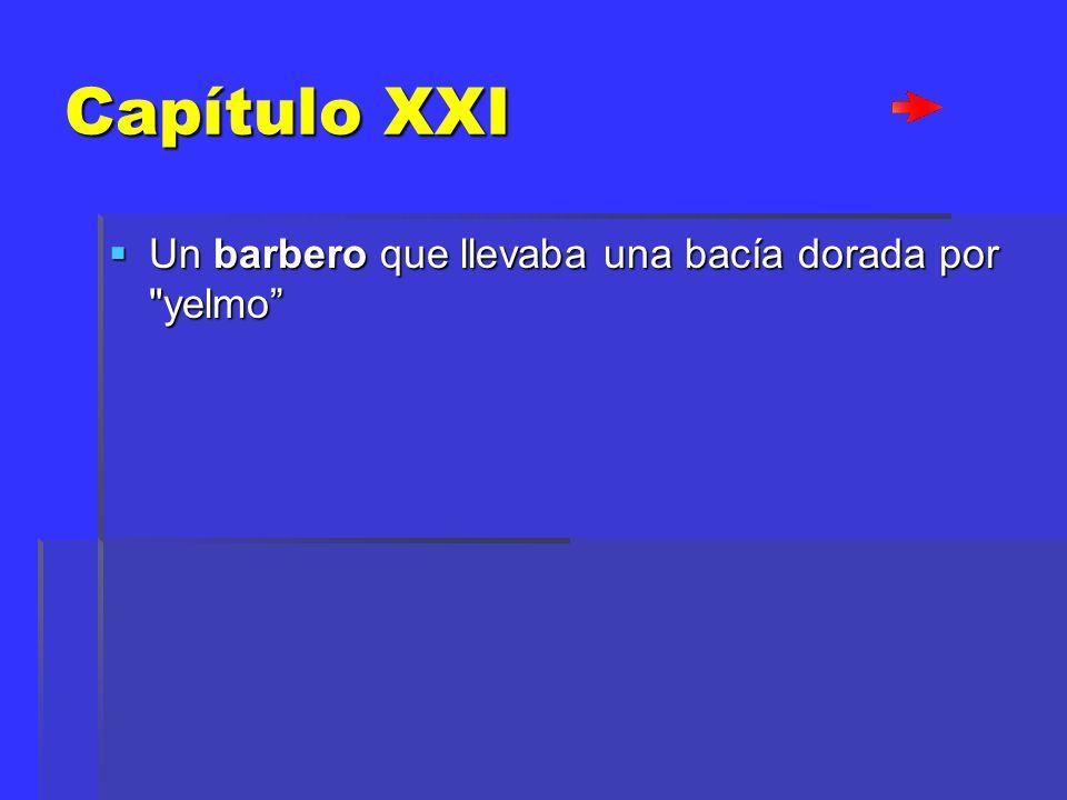 Capítulo XXI Un barbero que llevaba una bacía dorada por yelmo