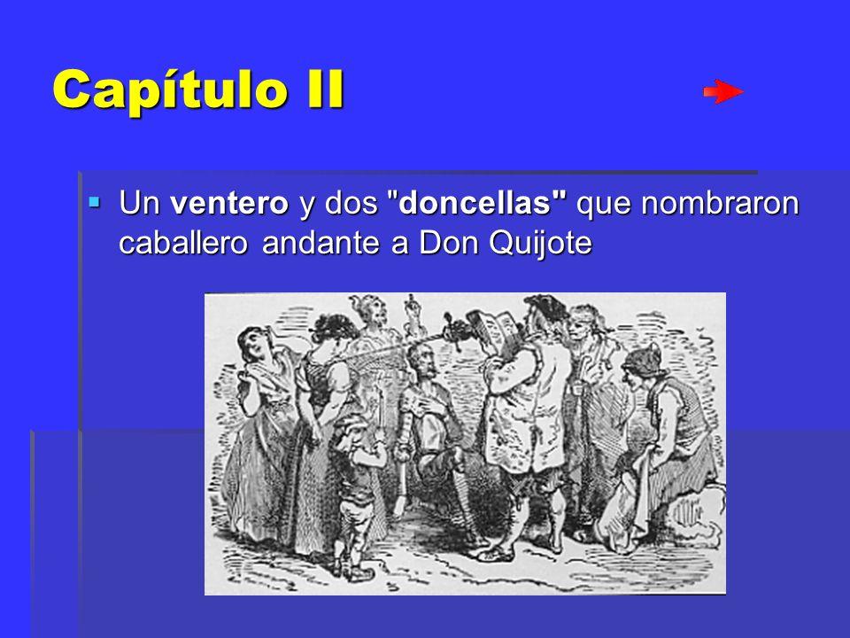 Capítulo II Un ventero y dos doncellas que nombraron caballero andante a Don Quijote