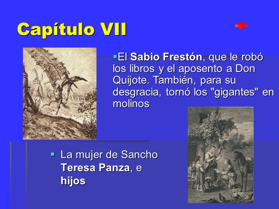Capítulo VII El Sabio Frestón, que le robó los libros y el aposento a Don Quijote. También, para su desgracia, tornó los gigantes en molinos.