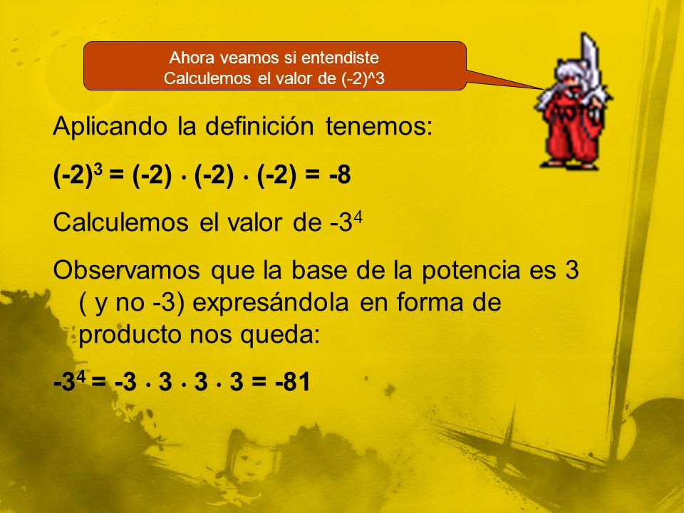 Ahora veamos si entendiste Calculemos el valor de (-2)^3