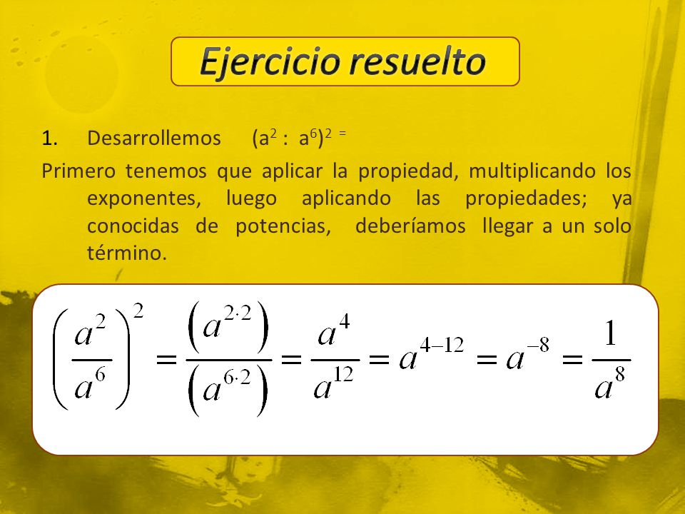 Ejercicio resuelto Desarrollemos (a2 : a6)2 =