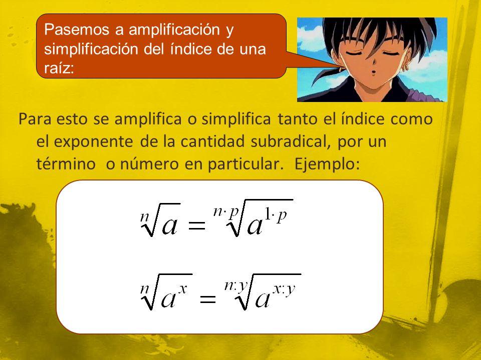 Pasemos a amplificación y simplificación del índice de una raíz: