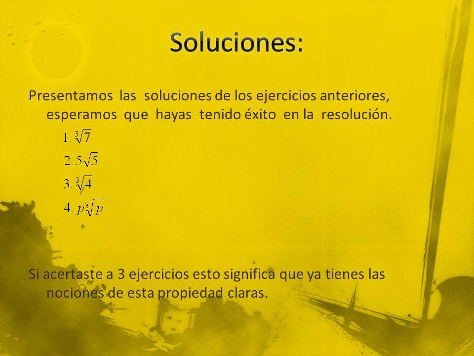 Soluciones: Presentamos las soluciones de los ejercicios anteriores, esperamos que hayas tenido éxito en la resolución.