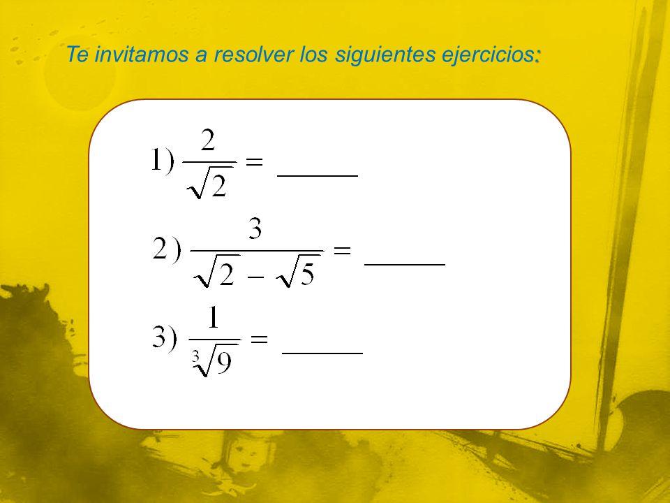 Te invitamos a resolver los siguientes ejercicios: