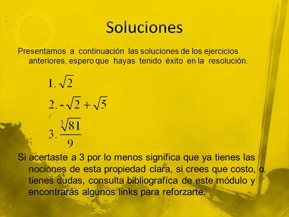 Soluciones Presentamos a continuación las soluciones de los ejercicios anteriores, espero que hayas tenido éxito en la resolución.