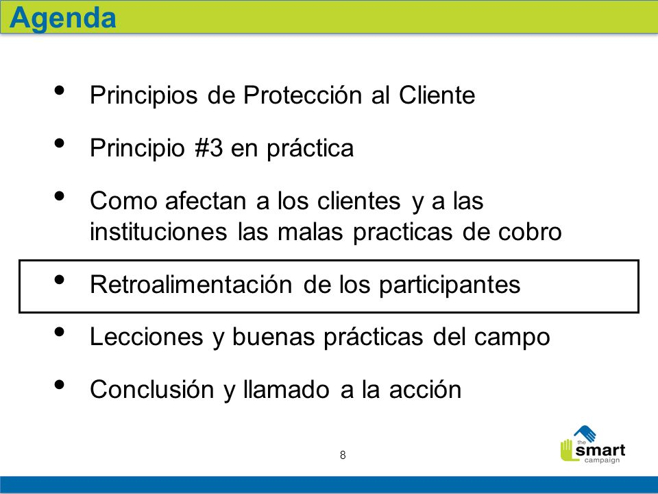 Agenda Principios de Protección al Cliente Principio #3 en práctica