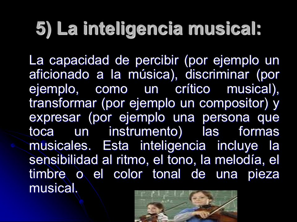 5) La inteligencia musical: