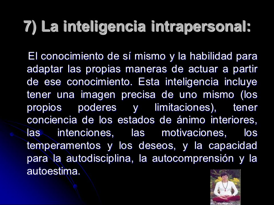 7) La inteligencia intrapersonal: