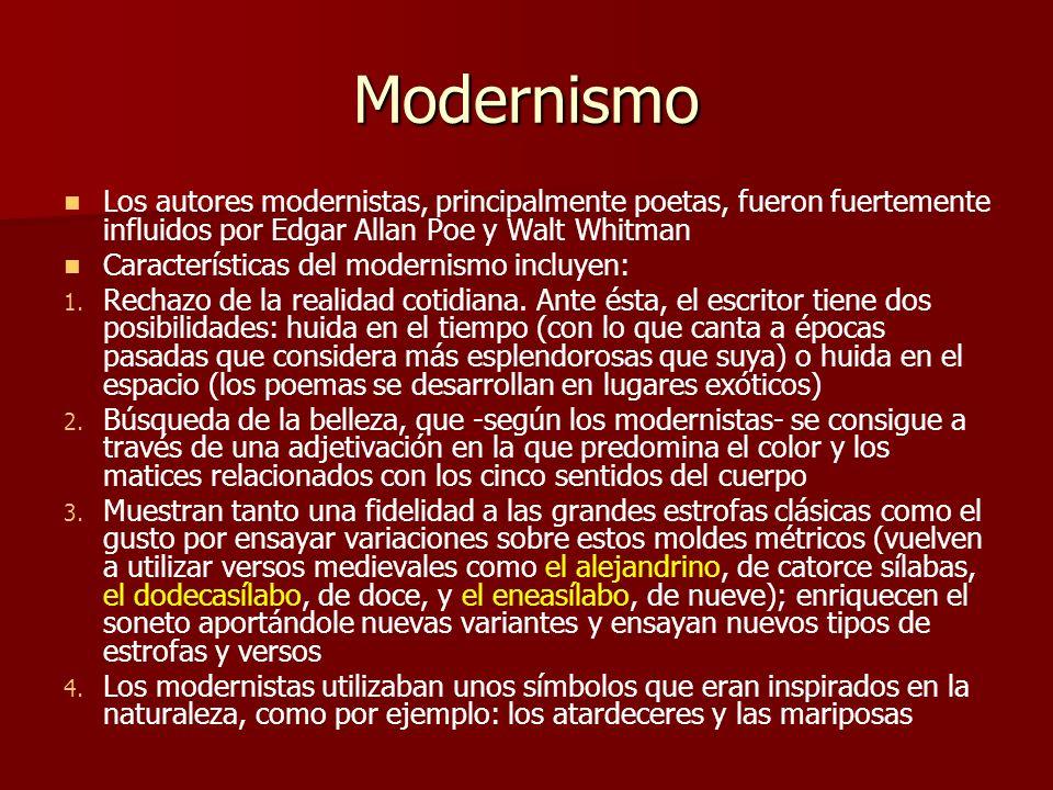 Modernismo Los autores modernistas, principalmente poetas, fueron fuertemente influidos por Edgar Allan Poe y Walt Whitman.