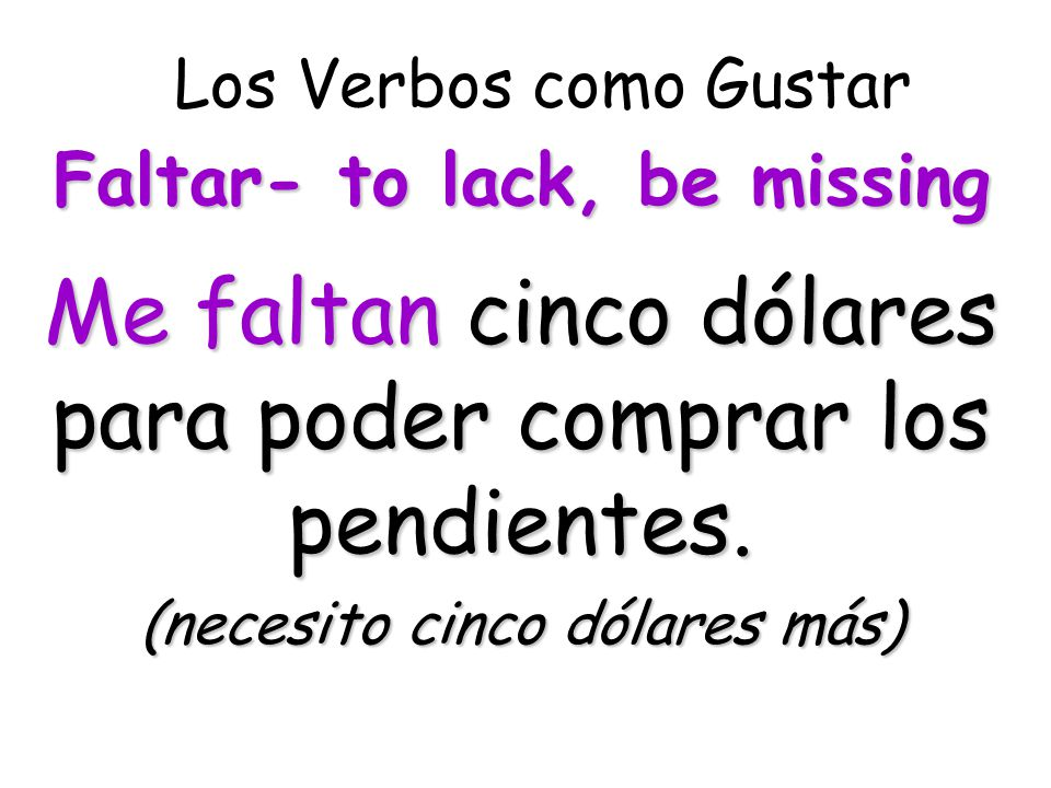 Faltar- to lack, be missing