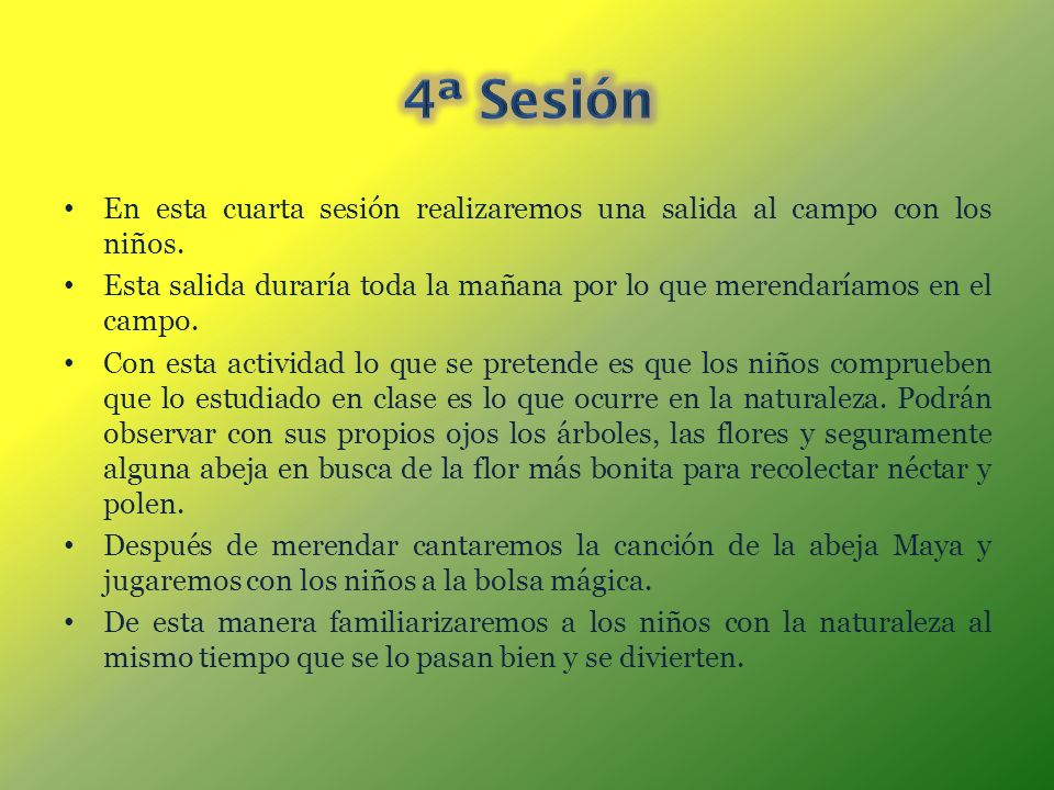4ª SesiónEn esta cuarta sesión realizaremos una salida al campo con los niños.