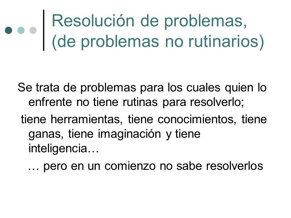 Resolución de problemas, (de problemas no rutinarios)