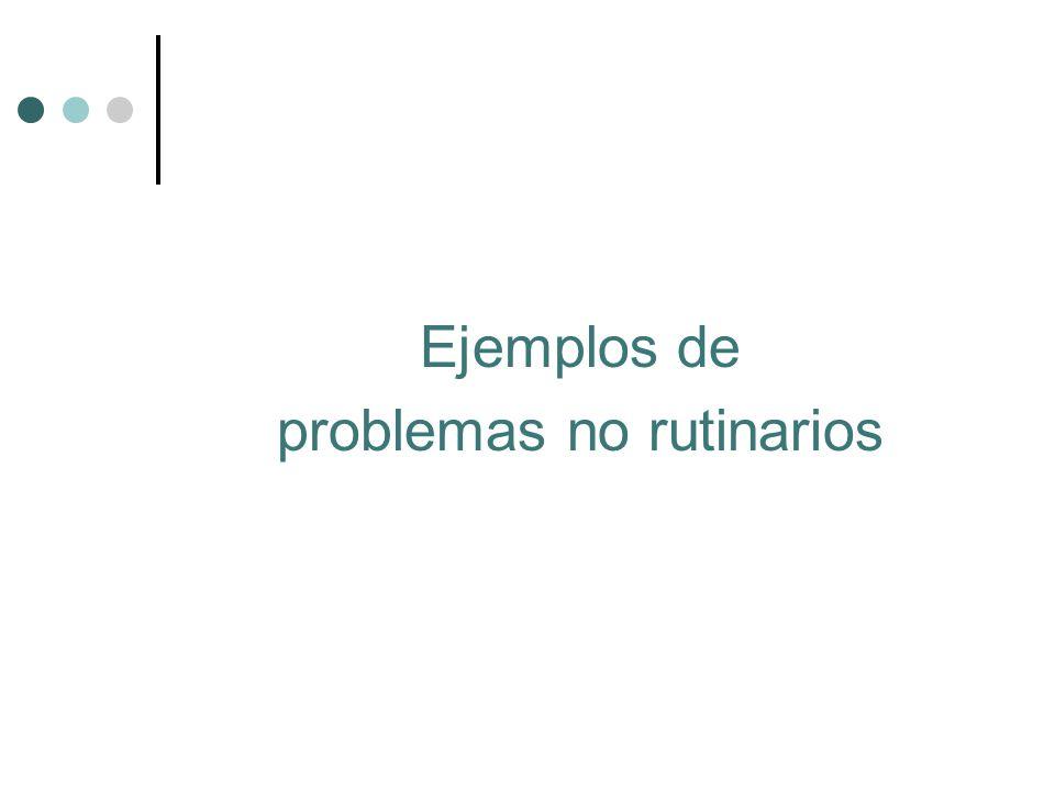 Ejemplos de problemas no rutinarios